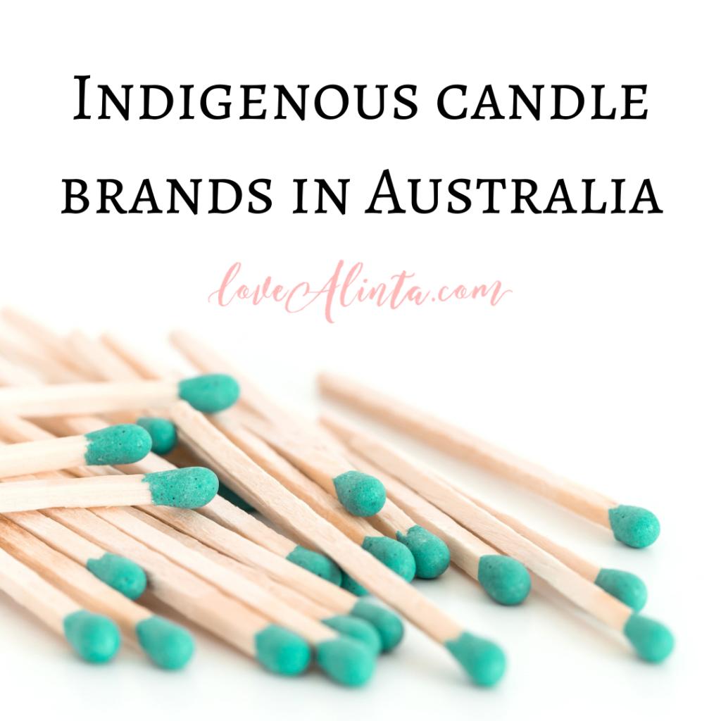 List of Indigenous candle brands in Australia - Love Alinta cruelty free blog